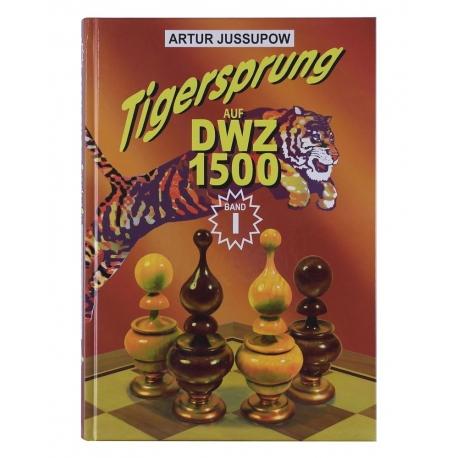 Tigersprung Auf DWZ 1500 [Band 1]