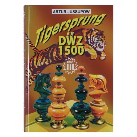 Tigersprung Auf DWZ 1500 [Band 3]