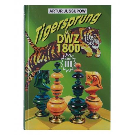Tigersprung Auf DWZ 1800 [Band 3]