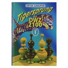 Tigersprung Auf DWZ 2100 [Band 1]
