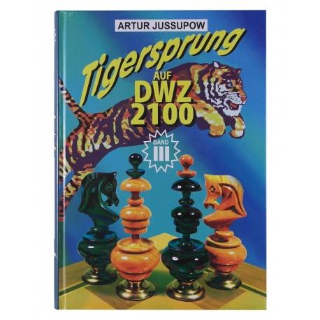 Tigersprung Auf DWZ 2100 [Band 3]